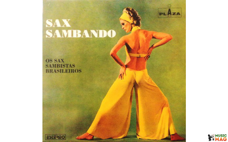 OS SAX SAMBISTAS BRASILEIROS - SAX SAMBANDO 1960 (PZ 22003, RE-ISSUE) PLAZA/BRAZIL MINT