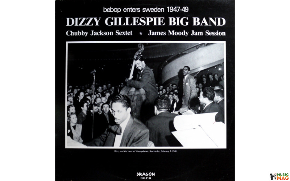 DIZZY GILLESPIE - BIG BAND BEBOP ENTERS SWEDEN 1947-49, 1982 (DRLP 134) DRAGON/SWEDEN MINT