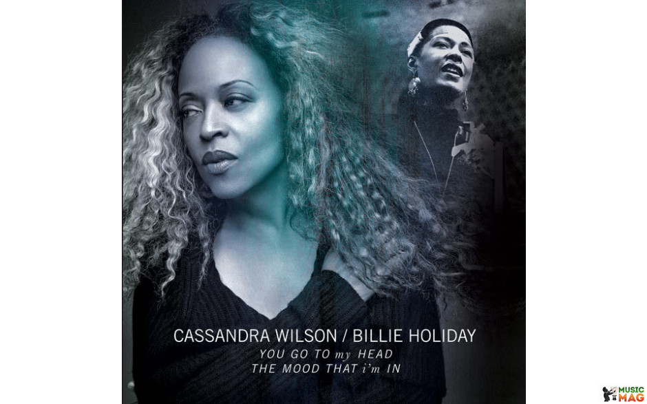 CASSANDRA WILSON - HOLIDAY BILLIE YOU GO MY HEAD 2015 (10 inch, 888750696212) LEGACY/EU MINT (0888750696212)